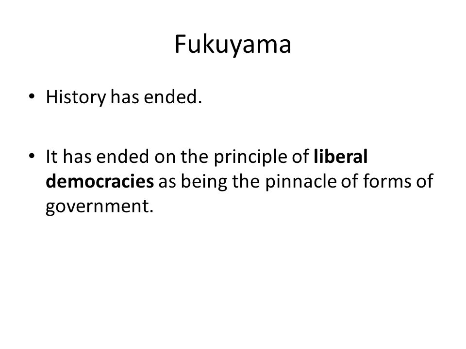 Fukuyama History has ended.