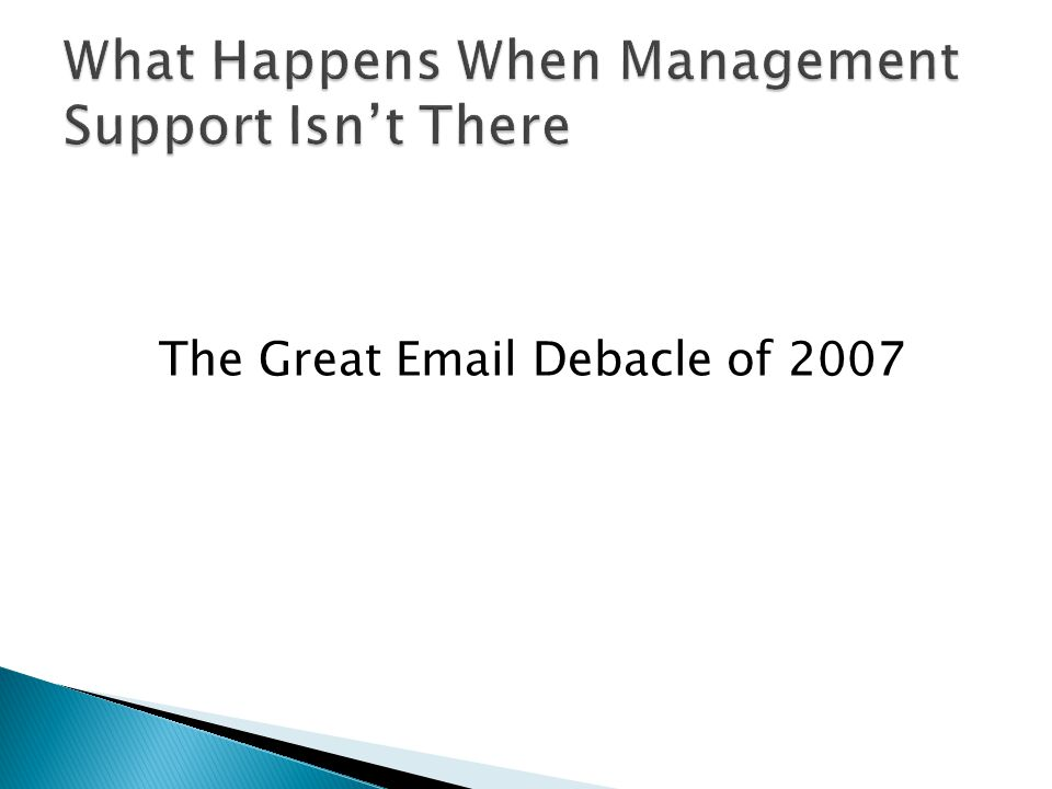 The Great Email Debacle of 2007
