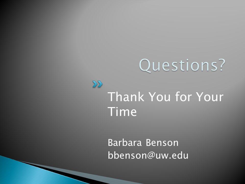 Thank You for Your Time Barbara Benson bbenson@uw.edu
