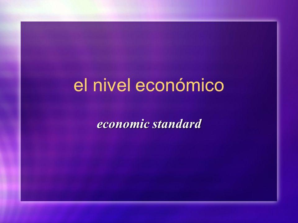 el nivel económico economic standard