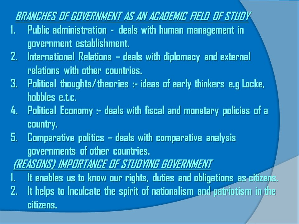 3.It enables people to understand the system of government adopted in a country.
