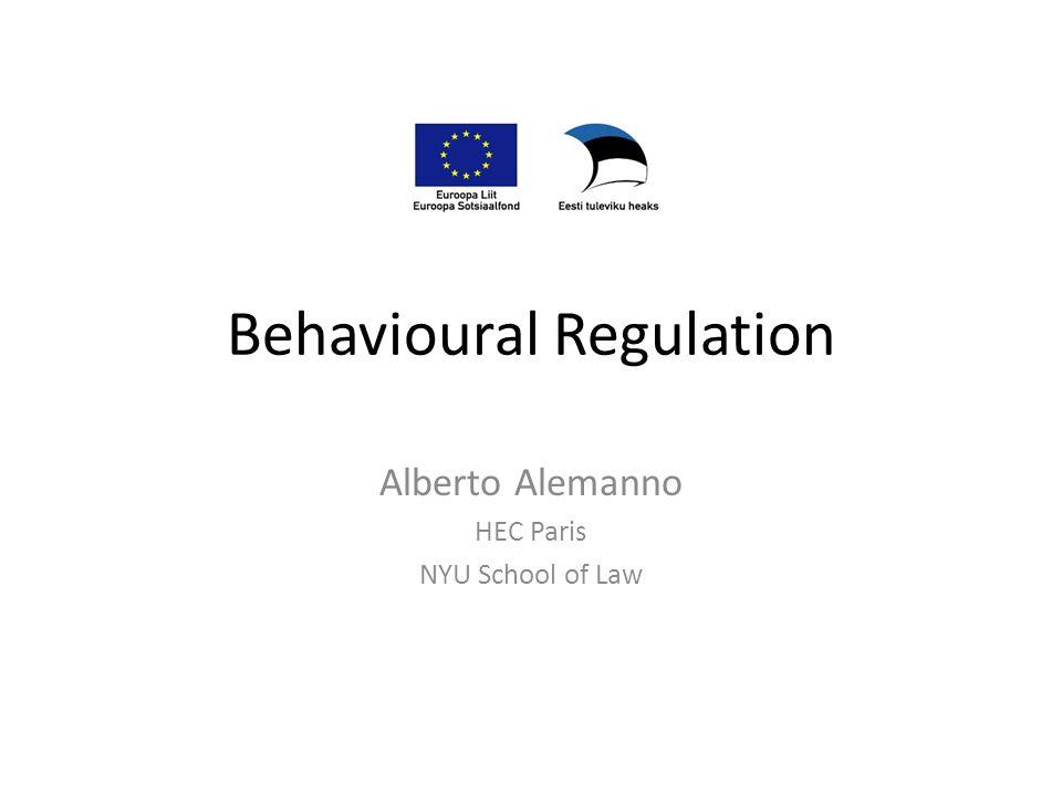 Behavioural Regulation Alberto Alemanno HEC Paris NYU School of Law