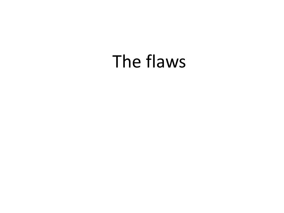 The flaws