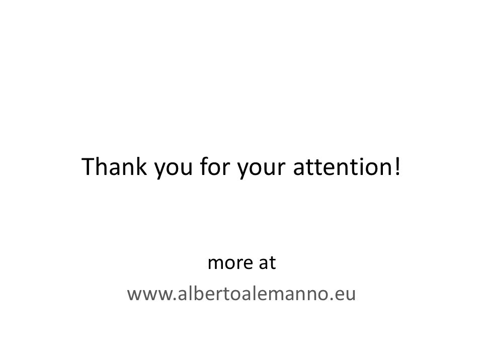 Thank you for your attention! more at www.albertoalemanno.eu