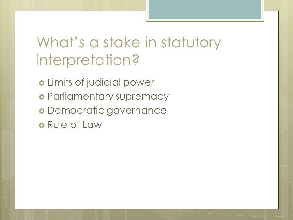 Statutory Interpretation  Three sources of statutory interpretation law:  Common law principles  Interpretation Acts  interpretation rules within individual statutes and regulations