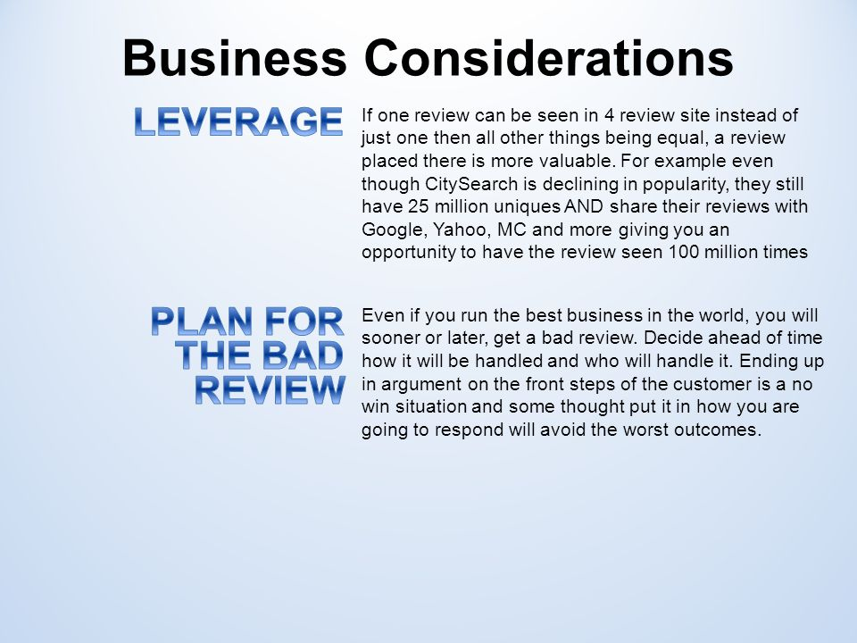 Business Considerations Even if you run the best business in the world, you will sooner or later, get a bad review.