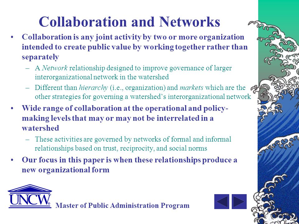 Master of Public Administration Program Propositions P 1 :Collaborative organizations with high reliability are more likely to survive than organizations that are unreliable.