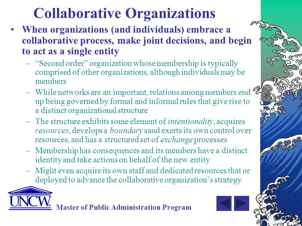 Master of Public Administration Program What is the life-cycle of a collaborative Organization.