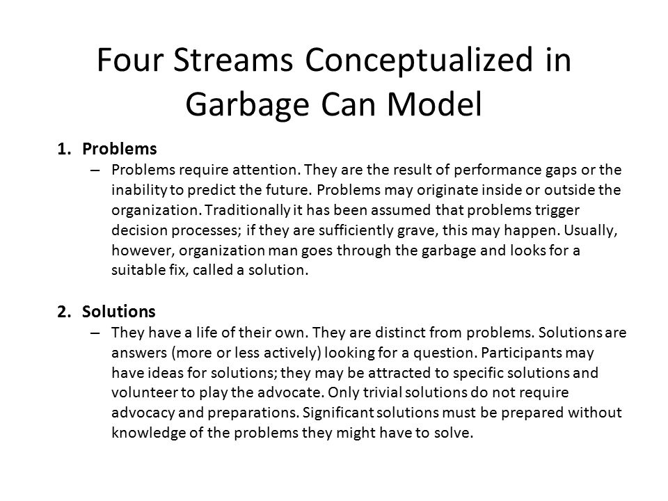 Four Streams Conceptualized in Garbage Can Model 1.Problems – Problems require attention.