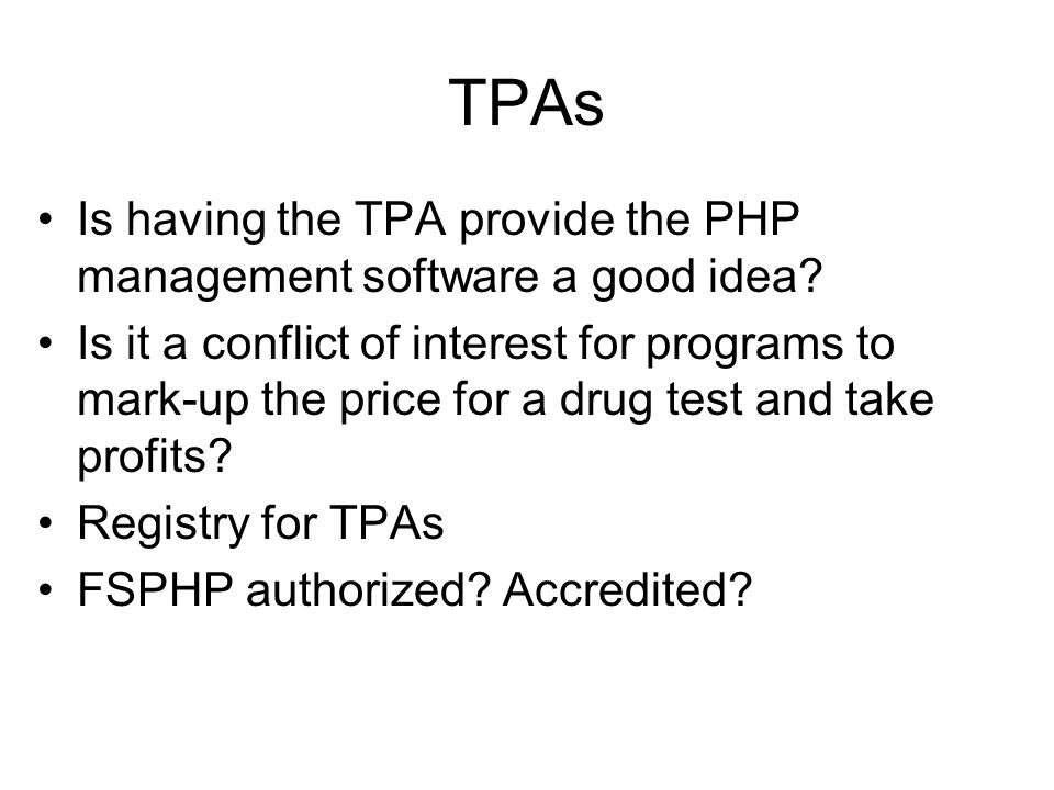 TPAs Is having the TPA provide the PHP management software a good idea.