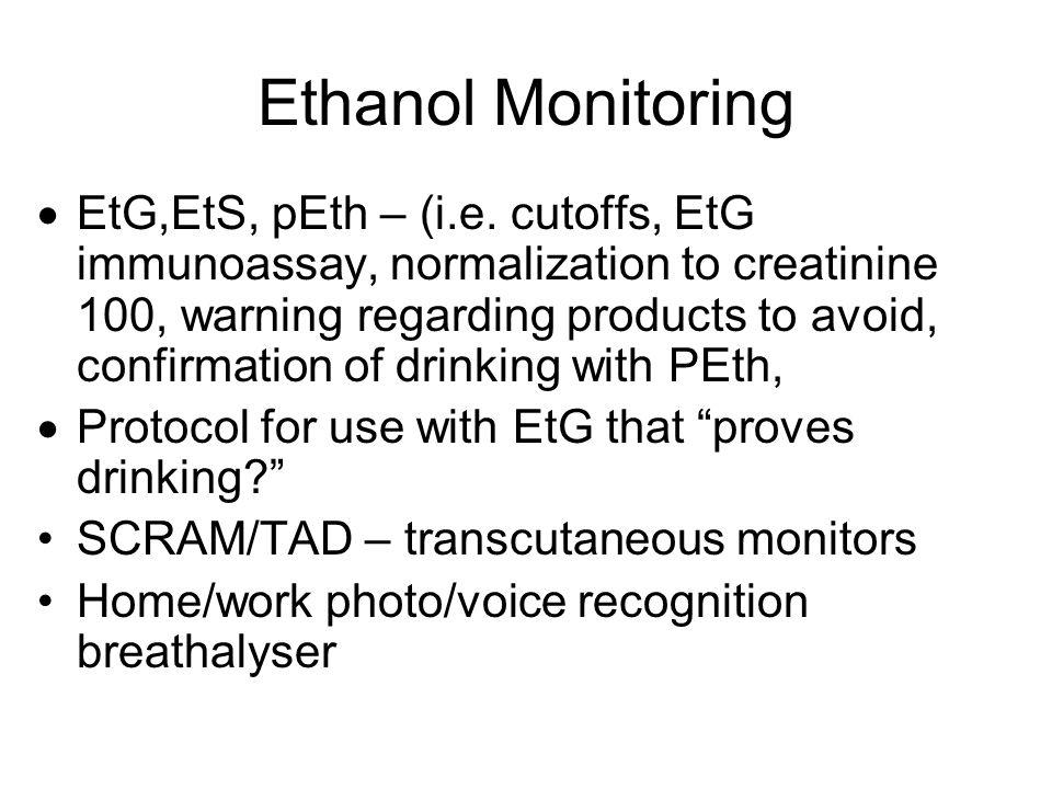 Ethanol Monitoring  EtG,EtS, pEth – (i.e.