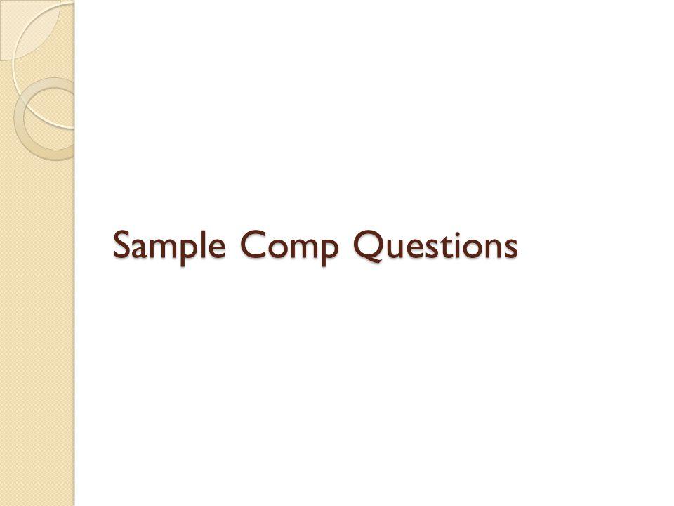 Sample Comp Questions