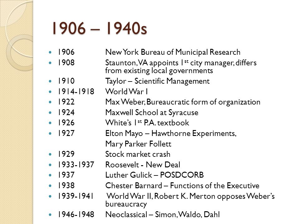 1906 – 1940s 1906New York Bureau of Municipal Research 1908Staunton, VA appoints 1 st city manager, differs from existing local governments 1910Taylor