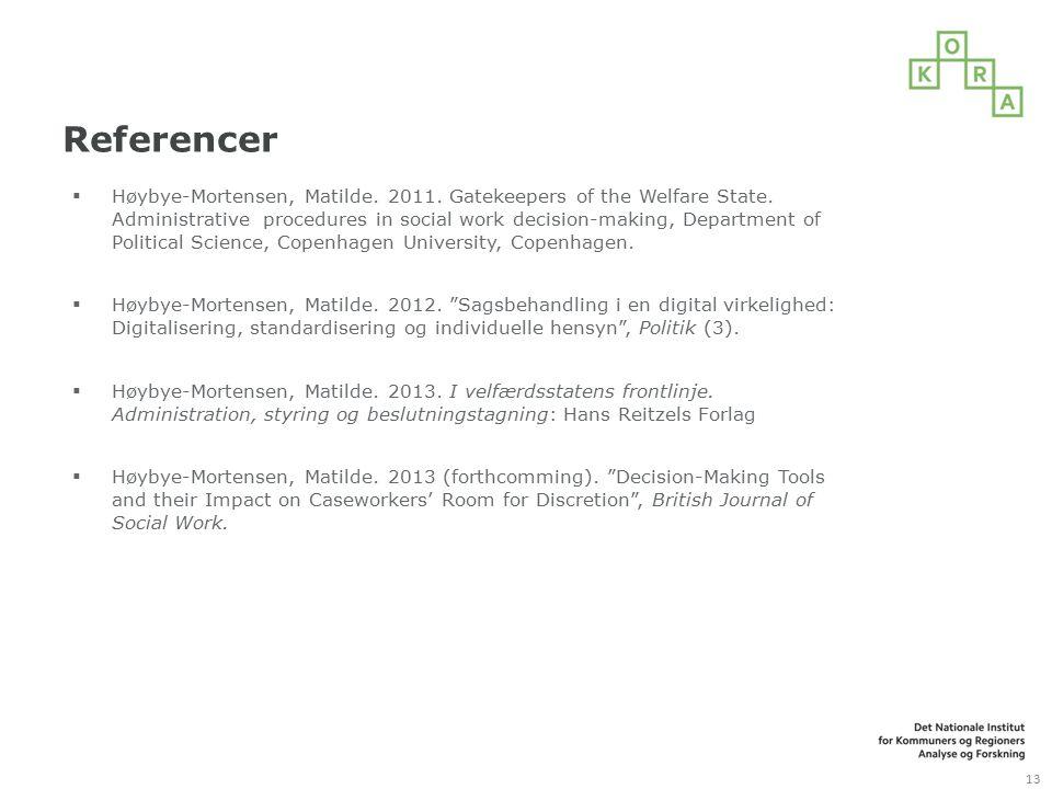 Referencer  Høybye-Mortensen, Matilde. 2011. Gatekeepers of the Welfare State.