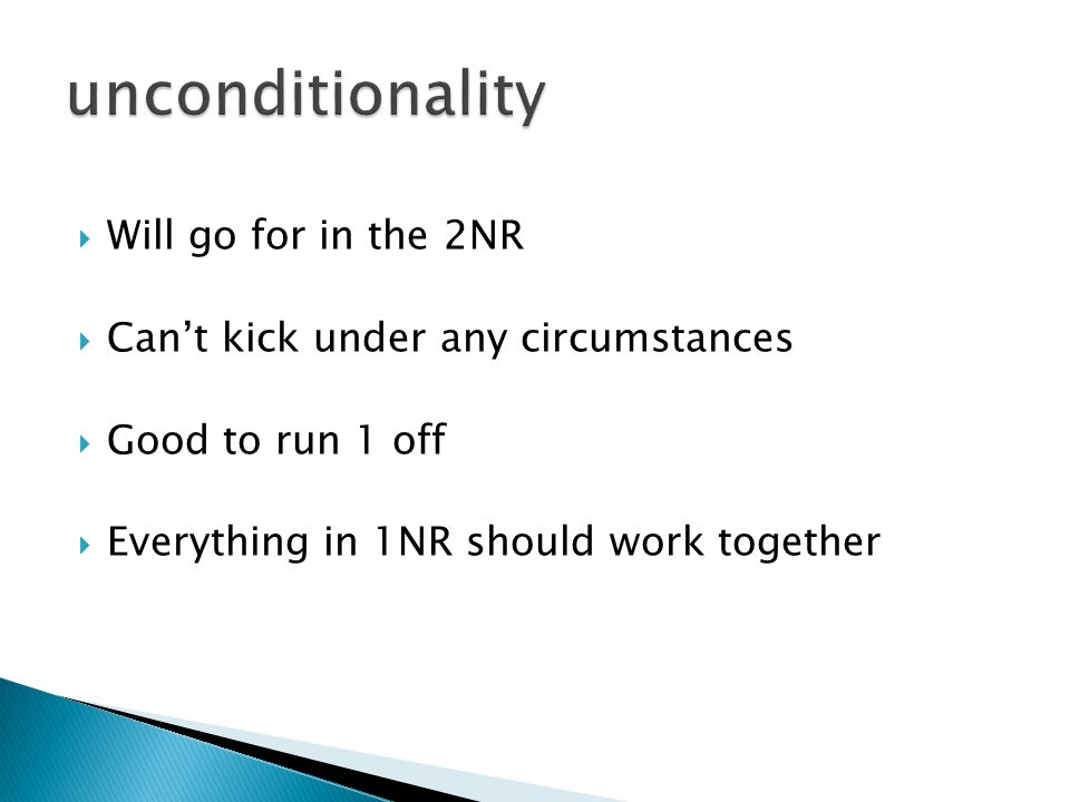  Will go for in the 2NR  Can't kick under any circumstances  Good to run 1 off  Everything in 1NR should work together