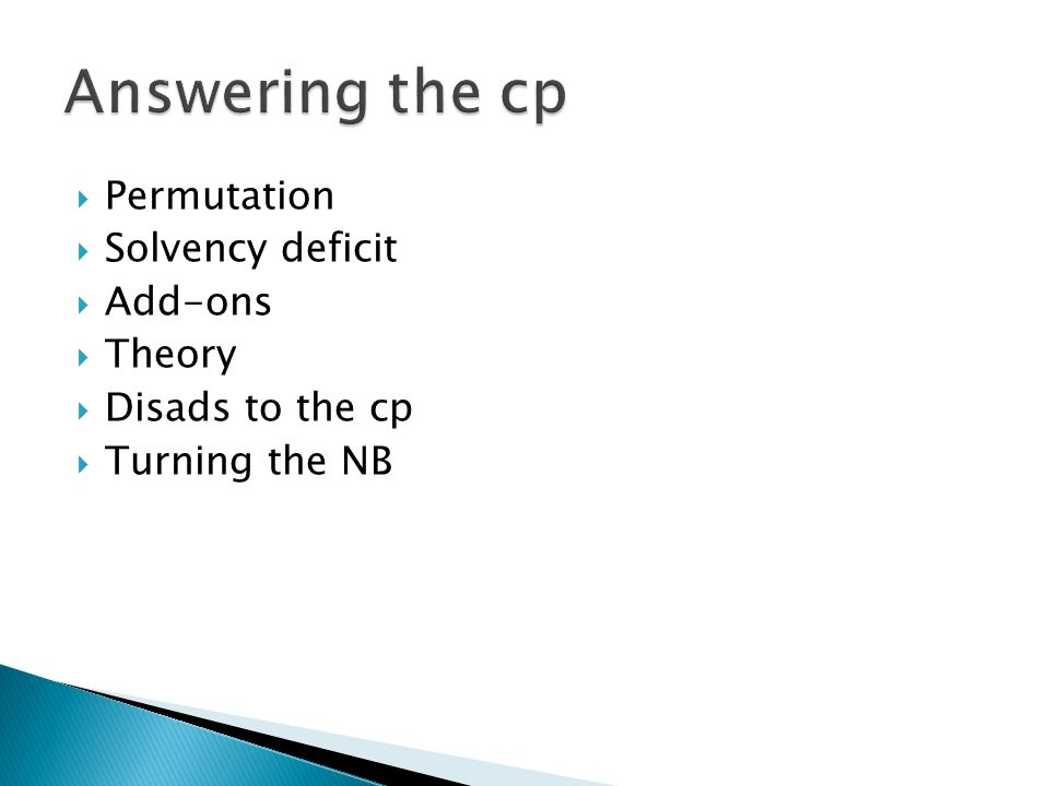  Permutation  Solvency deficit  Add-ons  Theory  Disads to the cp  Turning the NB