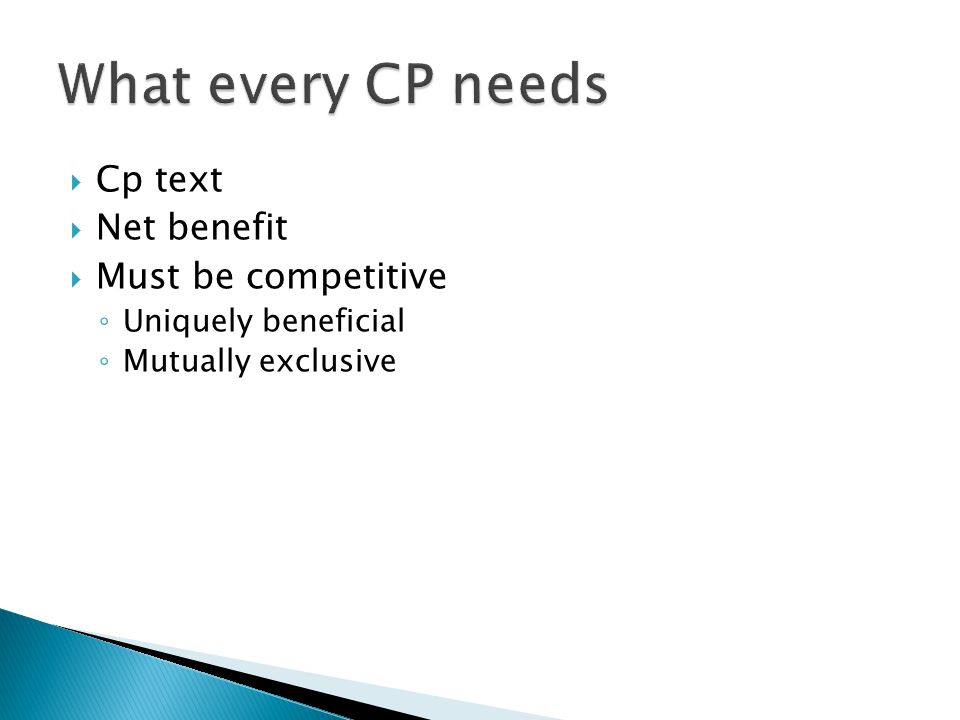  Cp text  Net benefit  Must be competitive ◦ Uniquely beneficial ◦ Mutually exclusive