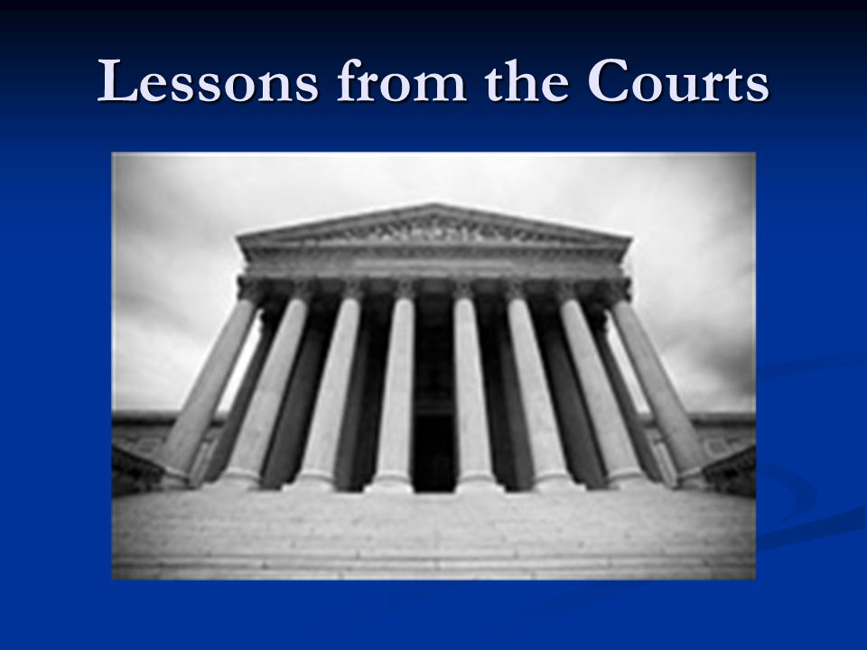 Lessons from the Courts