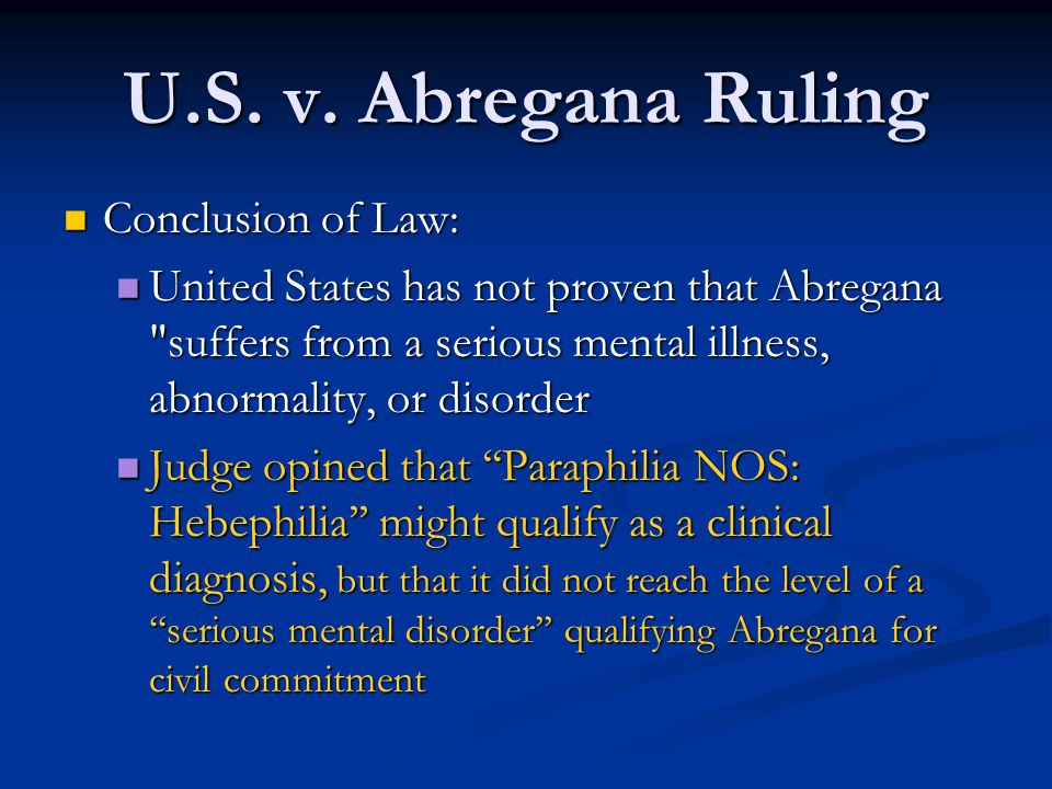 U.S. v. Abregana Ruling Conclusion of Law: Conclusion of Law: United States has not proven that Abregana