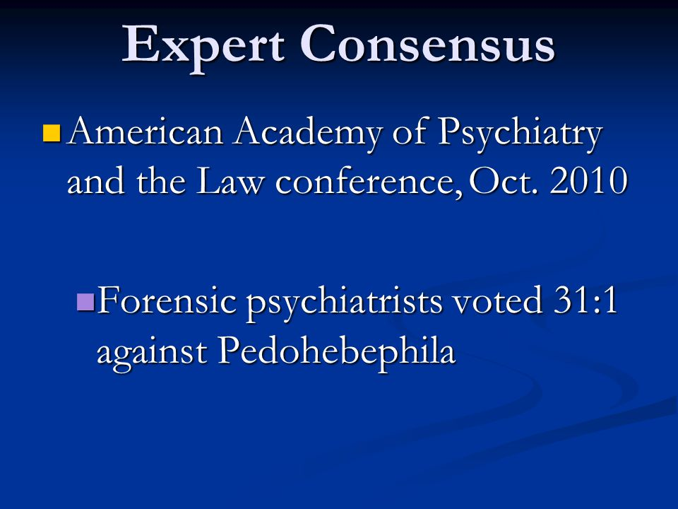 Expert Consensus American Academy of Psychiatry and the Law conference, Oct.