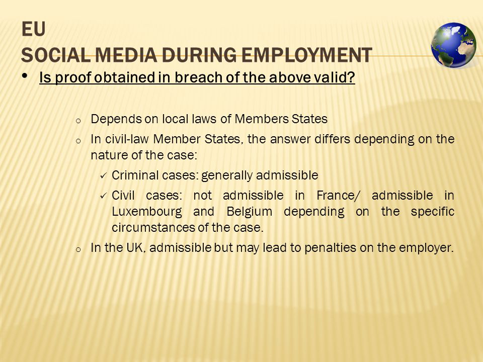 EU SOCIAL MEDIA DURING EMPLOYMENT Is proof obtained in breach of the above valid.