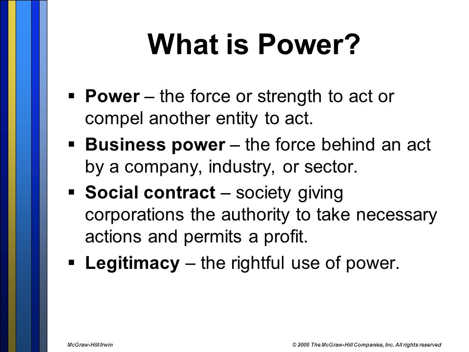 What is Power?  Power – the force or strength to act or compel another entity to act.  Business power – the force behind an act by a company, indust