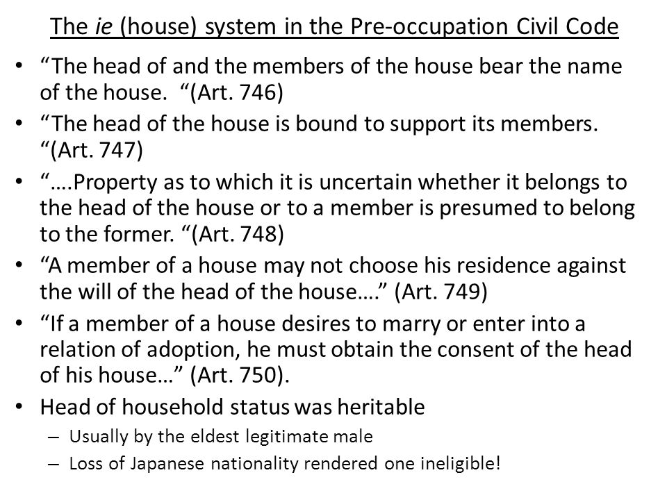 The ie (house) system in the Pre-occupation Civil Code The head of and the members of the house bear the name of the house.