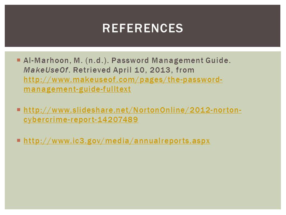  Al-Marhoon, M. (n.d.). Password Management Guide.