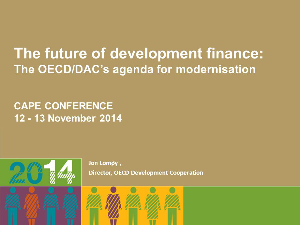The mandate from the DAC ministers (2012 HLM) – Elaborate a proposal for a new measure of total official support for development.