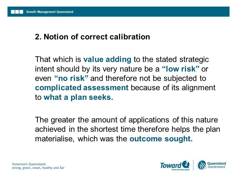 """2. Notion of correct calibration That which is value adding to the stated strategic intent should by its very nature be a """"low risk"""" or even """"no risk"""""""