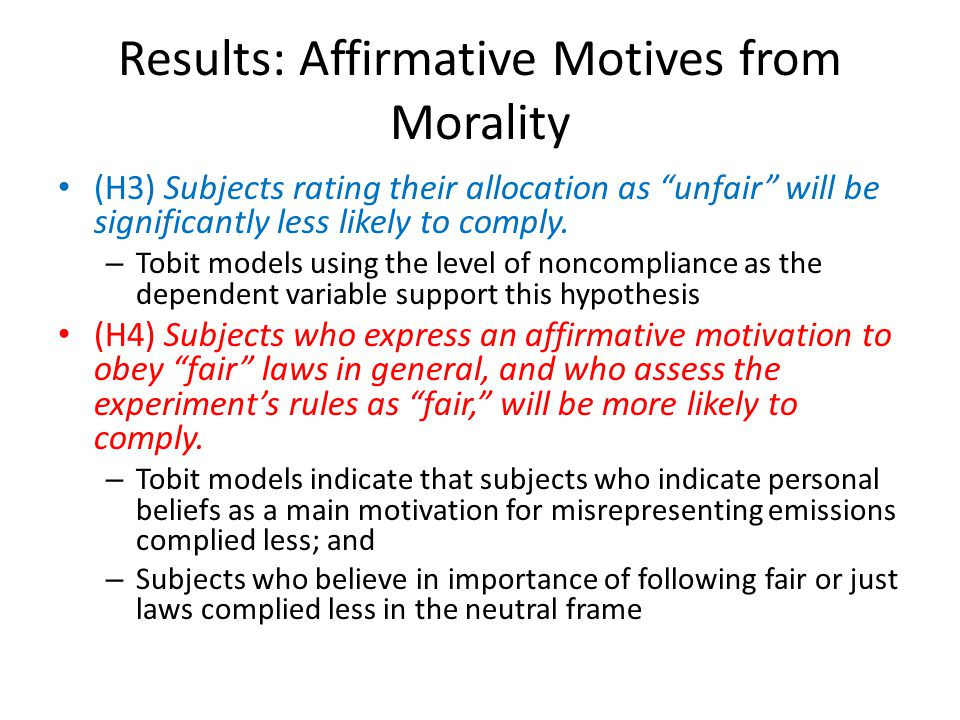 Results: Affirmative Motives from Morality (H3) Subjects rating their allocation as unfair will be significantly less likely to comply.