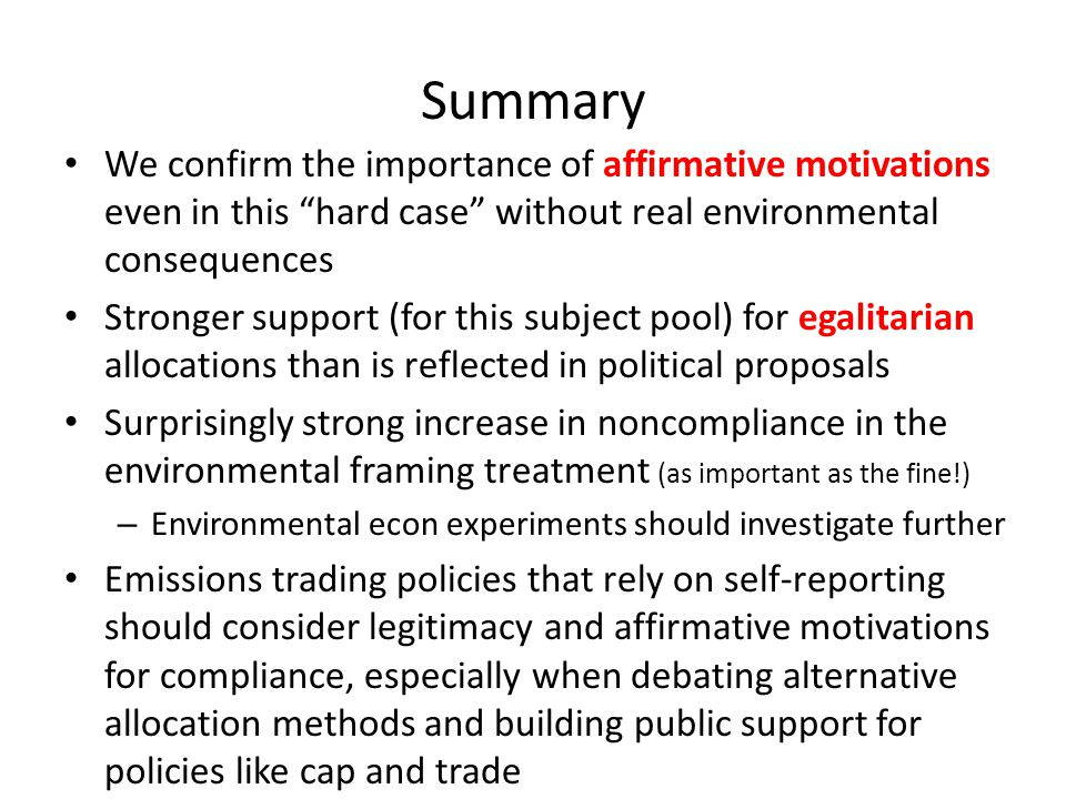 """Summary We confirm the importance of affirmative motivations even in this """"hard case"""" without real environmental consequences Stronger support (for th"""