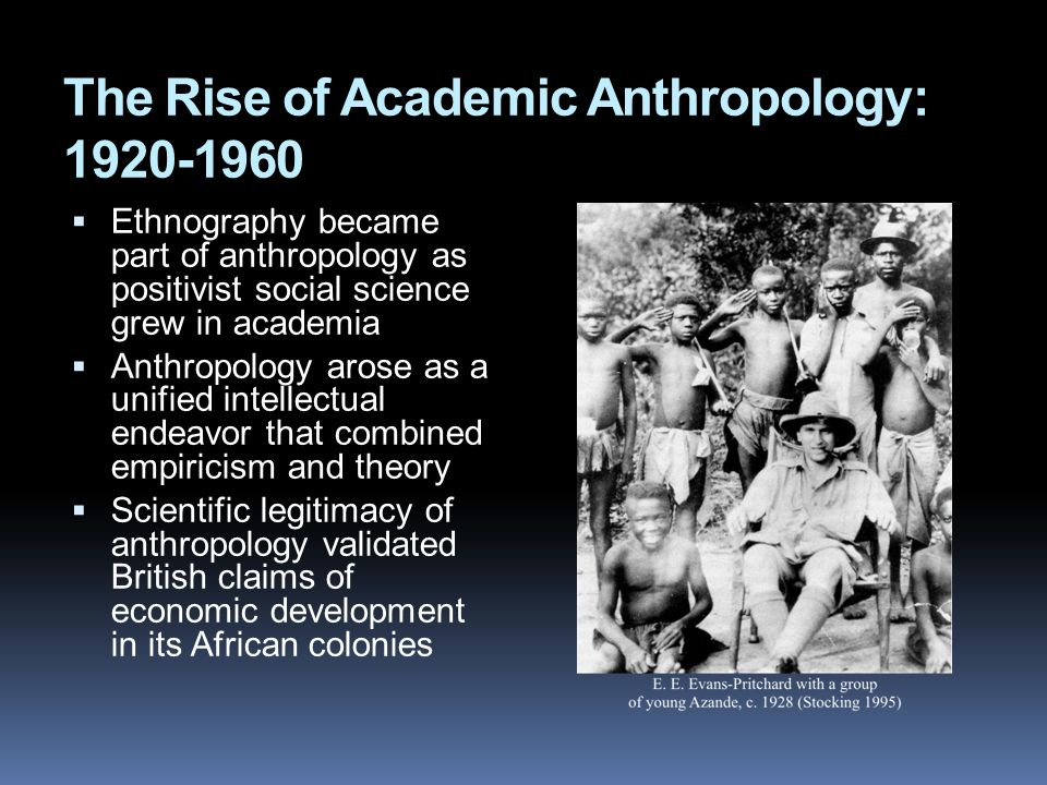 American Anthropology  Four fields united by question: What is the nature of humanity.
