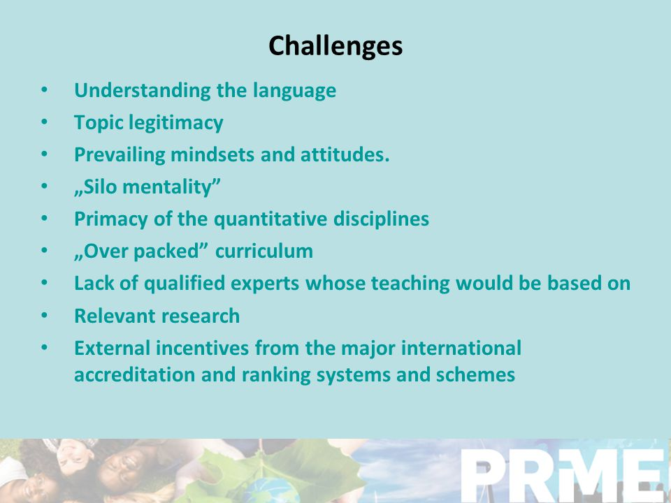 "Challenges Understanding the language Topic legitimacy Prevailing mindsets and attitudes. ""Silo mentality"" Primacy of the quantitative disciplines ""Ov"