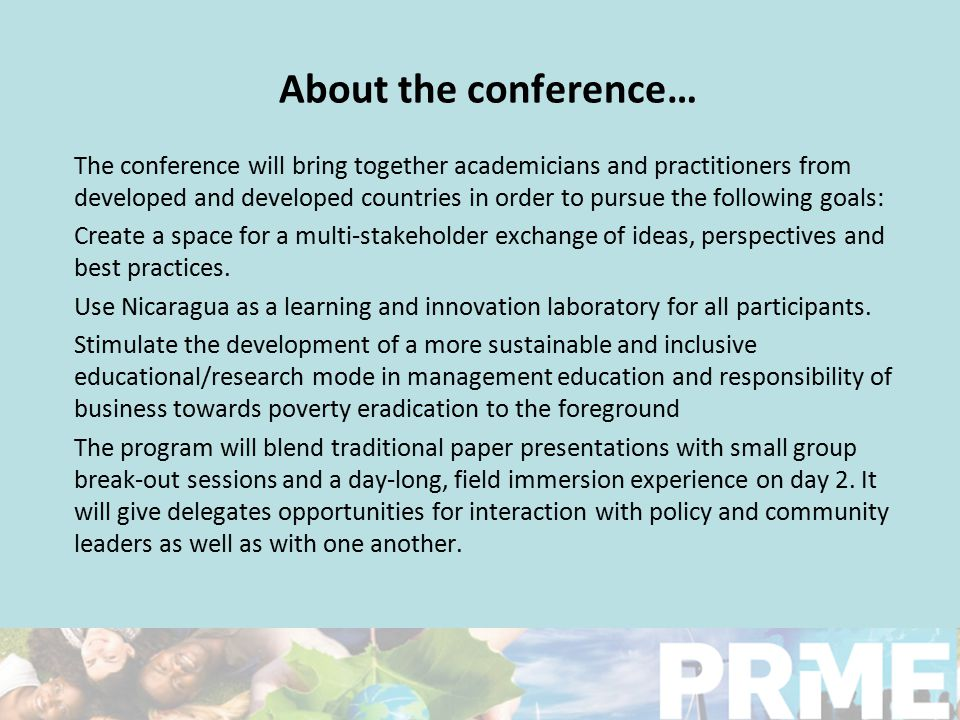 About the conference… The conference will bring together academicians and practitioners from developed and developed countries in order to pursue the following goals: Create a space for a multi-stakeholder exchange of ideas, perspectives and best practices.