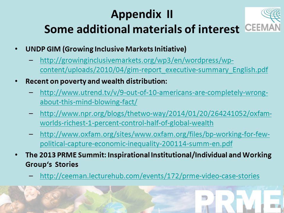 Appendix II Some additional materials of interest UNDP GIM (Growing Inclusive Markets Initiative) –http://growinginclusivemarkets.org/wp3/en/wordpress