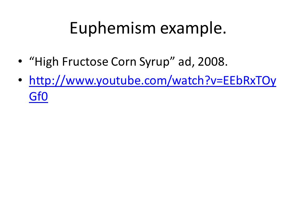 Euphemism example. High Fructose Corn Syrup ad, 2008.