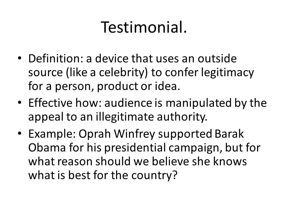 Testimonial antidotes: ask yourself… Who or what is quoted in the testimonial.