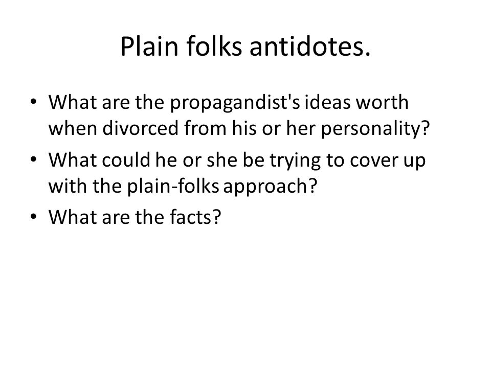 Plain folks antidotes.