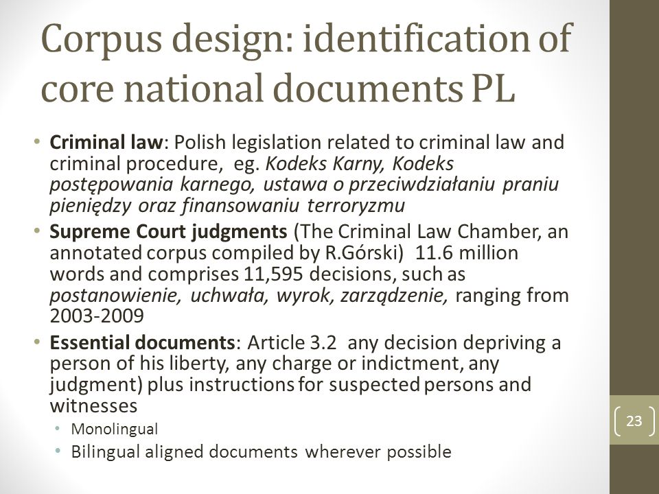 Corpus design: identification of core national documents PL Criminal law: Polish legislation related to criminal law and criminal procedure, eg.