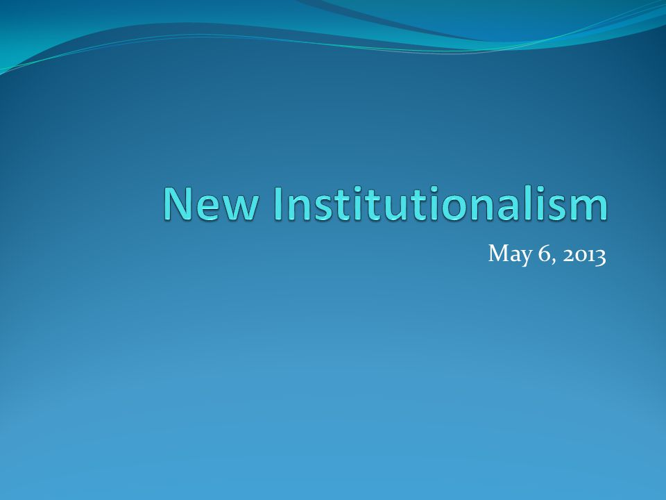 Hall and Taylor: New Institutionalism New institutionalism refers to a turn to privliging institutions that stemmed from a critique of the traditionanal structural-functionalist approach of the 1960s and 1970s.