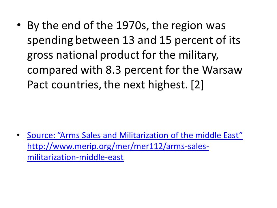 By the end of the 1970s, the region was spending between 13 and 15 percent of its gross national product for the military, compared with 8.3 percent for the Warsaw Pact countries, the next highest.