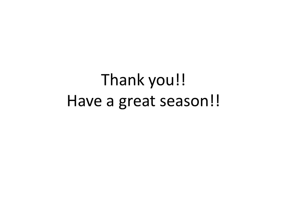 Thank you!! Have a great season!!