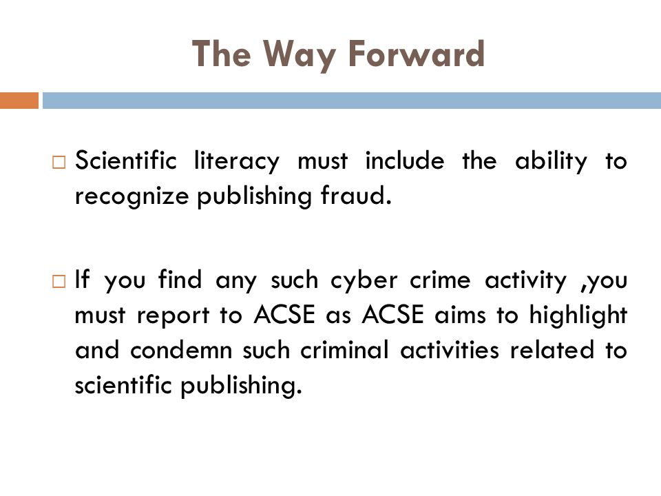 The Way Forward  Scientific literacy must include the ability to recognize publishing fraud.