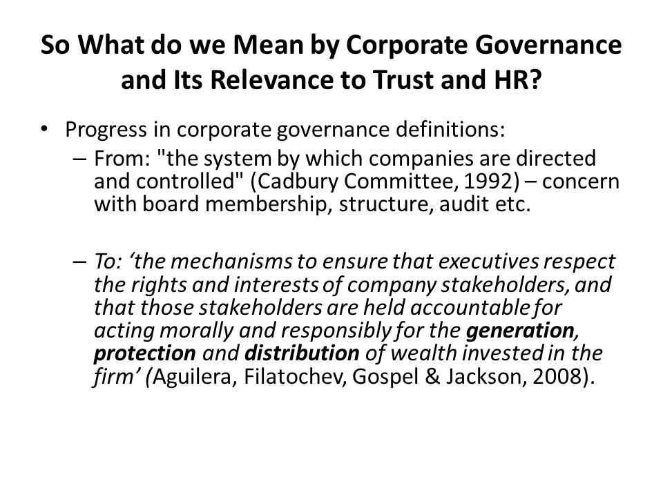 So What do we Mean by Corporate Governance and Its Relevance to Trust and HR.