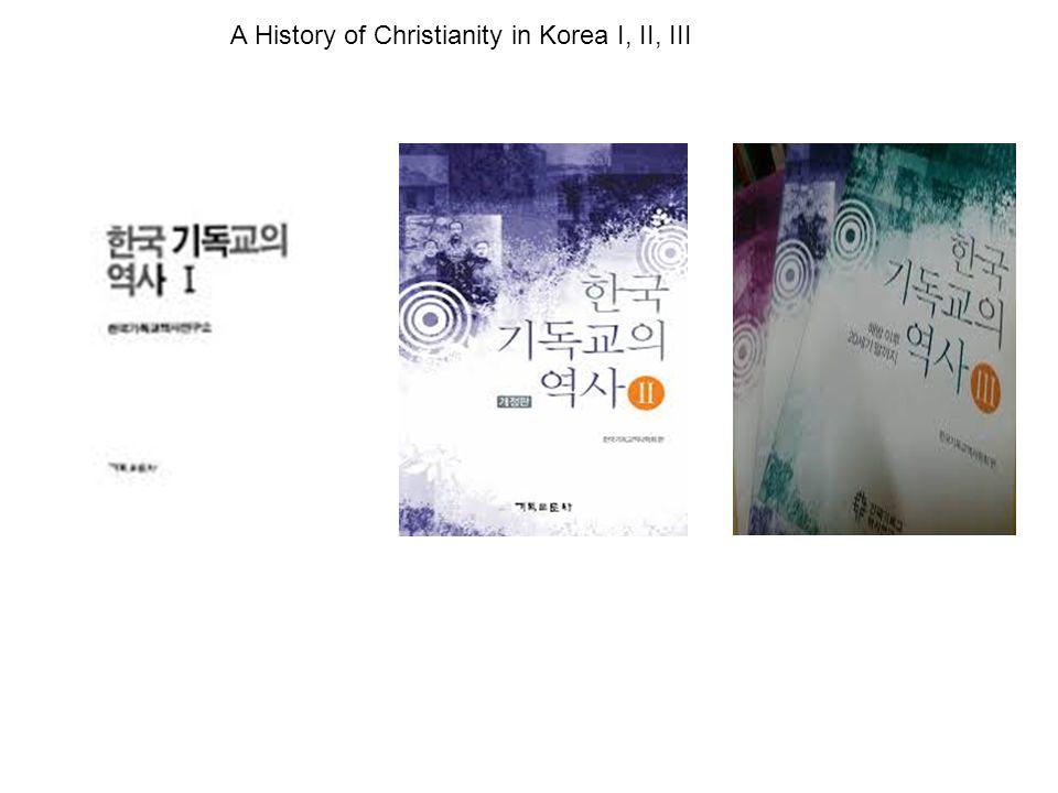 A History of Christianity in Korea I, II, III