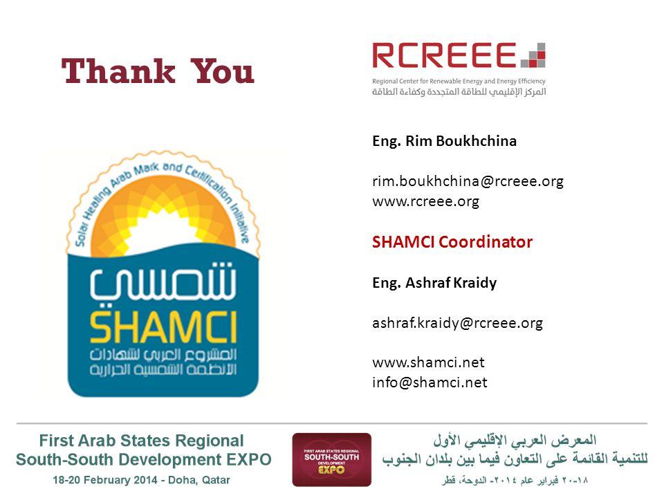 Thank You Eng.Rim Boukhchina rim.boukhchina@rcreee.org www.rcreee.org SHAMCI Coordinator Eng.