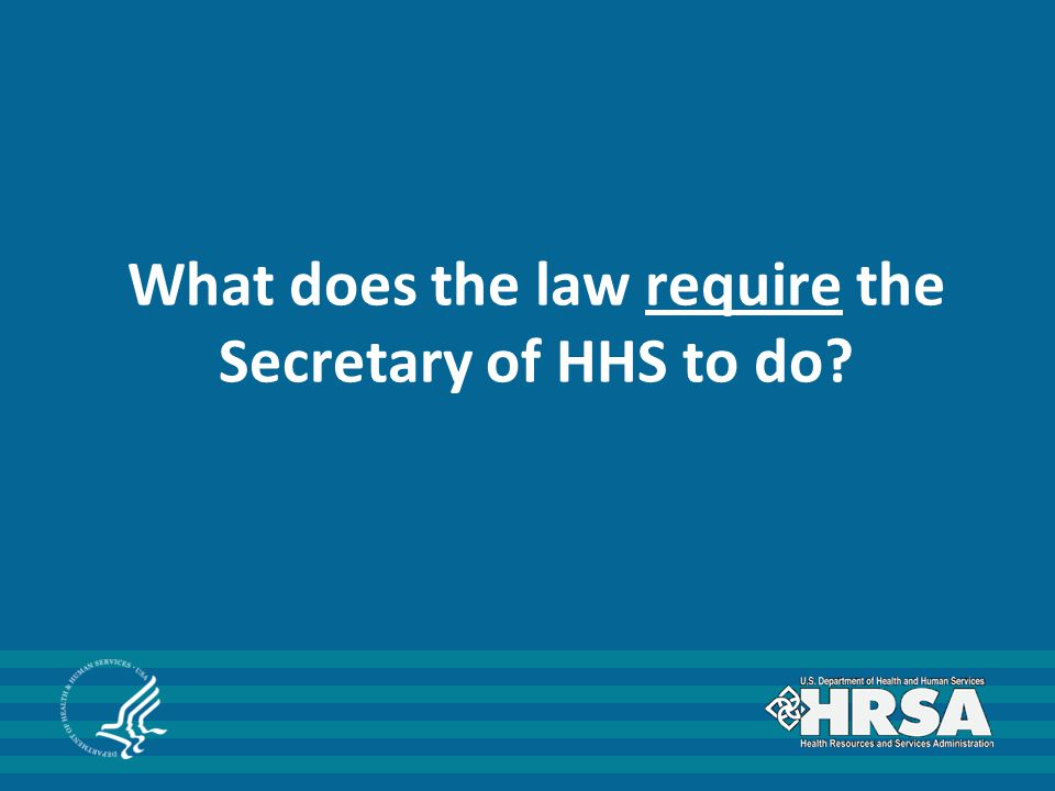 What does the law require the Secretary of HHS to do