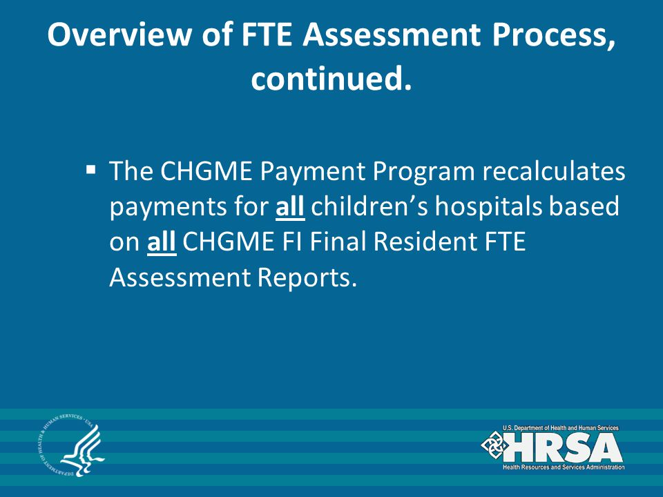 Overview of FTE Assessment Process, continued.