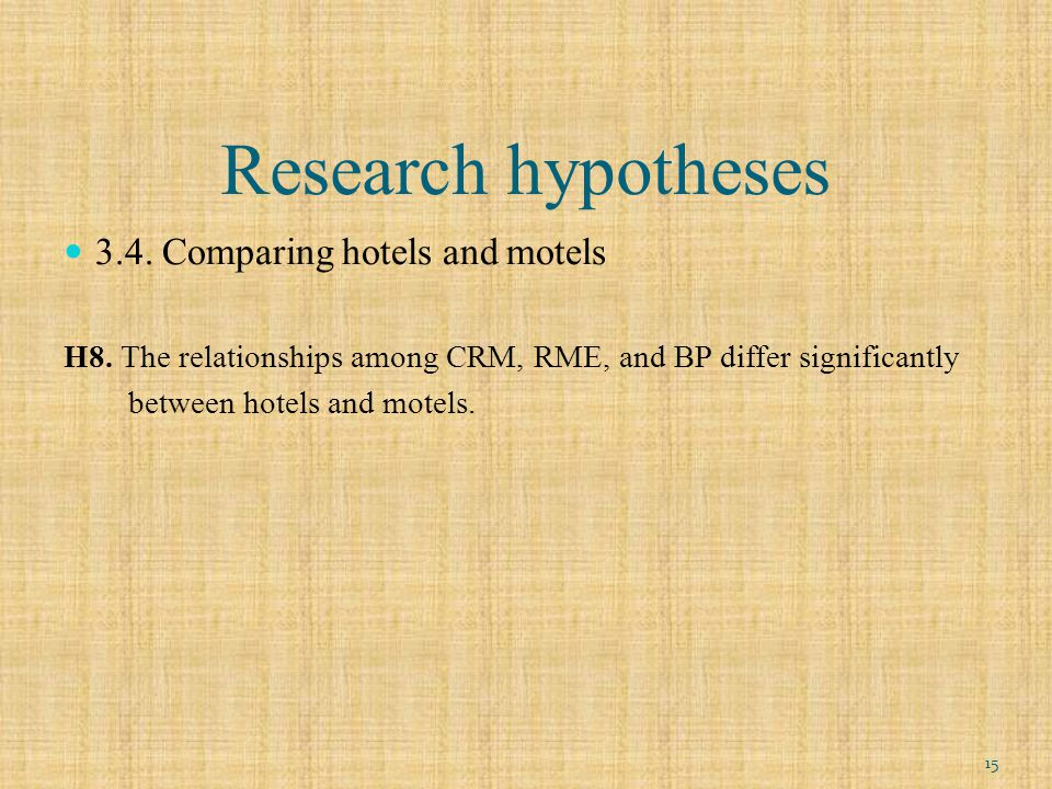 Research hypotheses 3.4. Comparing hotels and motels H8.